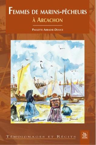 Couverture Femmes de marins-pêcheurs à Arcachon