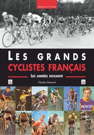 Couverture Les Grands cyclistes français - Les années soixante