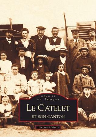 Couverture Le Catelet et son canton - Tome I
