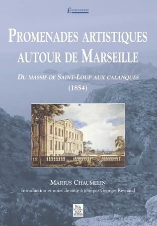 Couverture Promenades artistiques autour de Marseille - Tome I