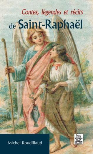 Couverture Contes, légendes et récits de Saint-Raphaël