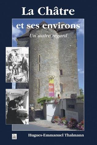 Couverture La Châtre et ses environs - Un autre regard