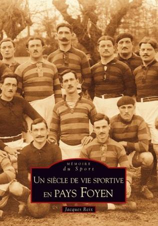 Couverture Siècle de vie sportive en Pays Foyen (un)