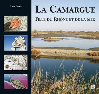 Couverture La Camargue Fille du Rhône et de la mer