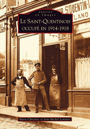 Couverture Le Saint-Quentinois occupé en 1914-1918