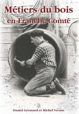 Couverture Métiers du bois en Franche-Comté