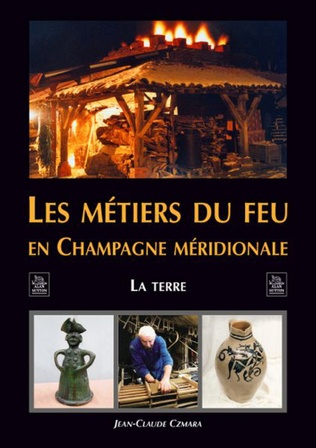 Couverture Les Métiers du feu en Champagne méridionale