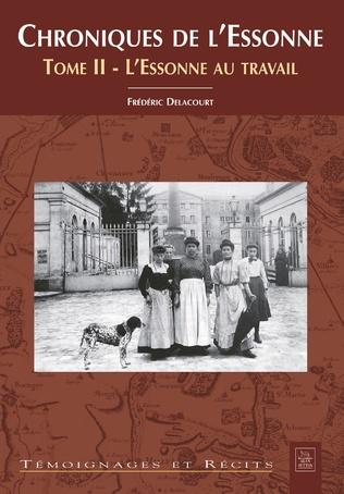 Couverture Chroniques de l'Essonne - Tome II