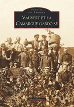 Vauvert et la Camargue gardoise (Tome I)