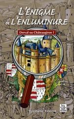 Enigme de l'enluminure, Derval ou Châteaugiron ? (L')