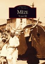 Mèze - Tome III