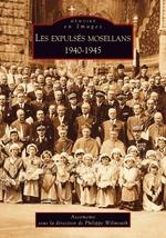 Expulsés mosellans 1940-1945 (Les)