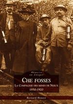 Che Fosses - La Compagnie des mines de Noeux (1850-1920)