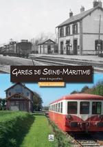 Gares de Seine-Maritime d'hier à aujourd'hui