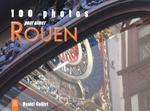 Rouen (100 photos pour aimer)
