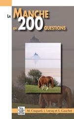 Manche en 200 questions (La)