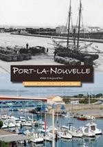 Port-la-Nouvelle d'hier à aujourd'hui