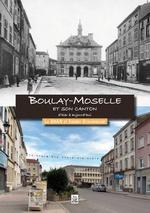 Boulay-Moselle et son canton d'hier à aujourd'hui