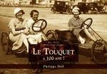 Touquet a 100 ans ! (Le) - Les Petits Mémoire en Images