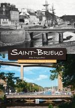 Saint-Brieuc d'hier à aujourd'hui