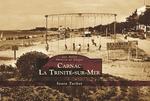 Carnac La Trinité-sur-Mer - Les Petits Mémoire en Images
