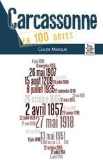 Carcassonne en 100 dates