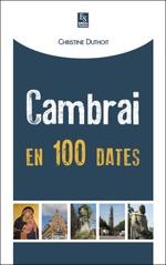 Cambrai en 100 dates