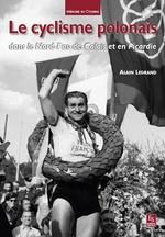 Cyclisme polonais (Le) dans le Nord-Pas-de-Calais et en Picardie
