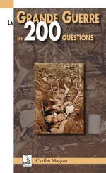 Grande Guerre en 200 questions (La)