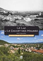 Luc et Le Cannet-des-Maures d'hier à aujourd'hui (Le)