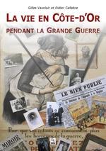 Vie en Côte-d'Or pendant la Grande Guerre (La)