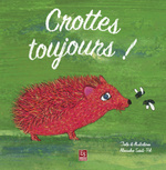 Crottes toujours !