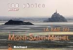 Mont-Saint-Michel (100 photos pour aimer la baie du)