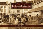 Loire-Inférieure (La) - Les Petits Mémoire en Images