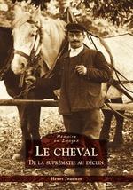 Cheval (Le) - De la suprématie au déclin