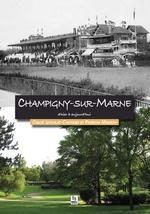 Champigny-sur-Marne d'hier à aujourd'hui