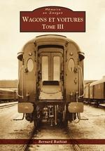 Wagons et voitures - Tome III