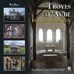 Troyes et l'Aube - Insolites et secrets