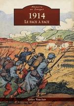 1914 - Le face à face