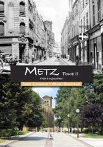 Metz - Tome II d'hier à aujourd'hui