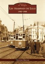 Tramways de Lille (Les) - Les années 1960