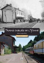 Trains oubliés de l'Yonne d'hier à aujourd'hui