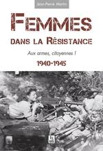 Femmes dans la Résistance - Aux armes, citoyennes !