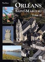 Orléans - Saint-Marceau - Tome II