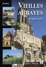 Vieilles abbayes d'Aquitaine