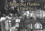 Jardin des Plantes de Paris (Le) - Les Petits Mémoire en Images