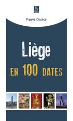 Liège en 100 dates