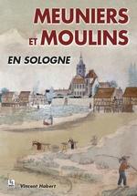Meuniers et moulins en Sologne
