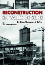Reconstruction en vallée de Seine - De Grand-Couronne à Orival