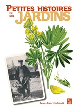 Petites histoires de nos jardins